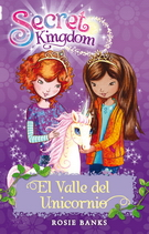 Secret Kingdom 2. El valle del unicornio