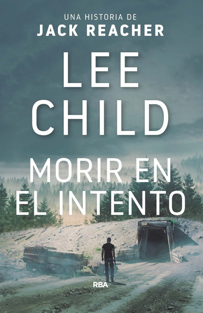 Morir en el intento. Una historia de Jack Reacher